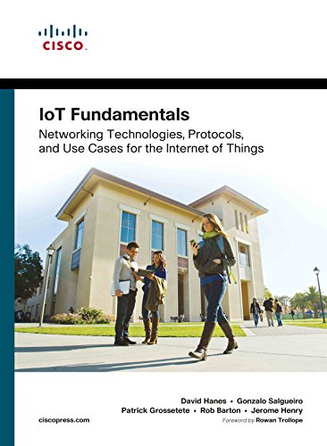 IoT Fundamentals: Networking Technologies, Protocols and Use Cases for the Internet of Things by Pearson