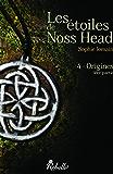 Les étoiles de Noss Head: 4 - Origines (1ère partie)