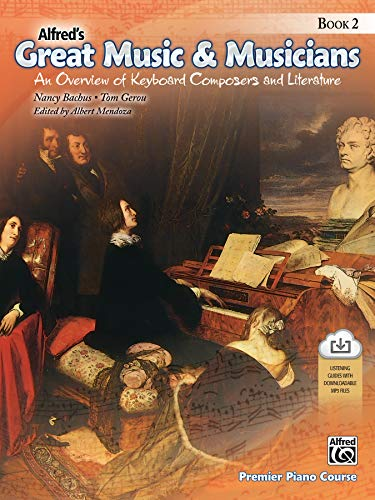 Alfred's Great Music & Musicians, Book 2: An Overview of Keyboard Composers and Literature (Premier Piano Course)