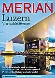 MERIAN Luzern: Vierwaldstättersee (MERIAN Hefte)