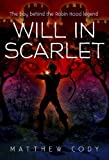 Will in Scarlet by Cody, Matthew (2014) Paperback