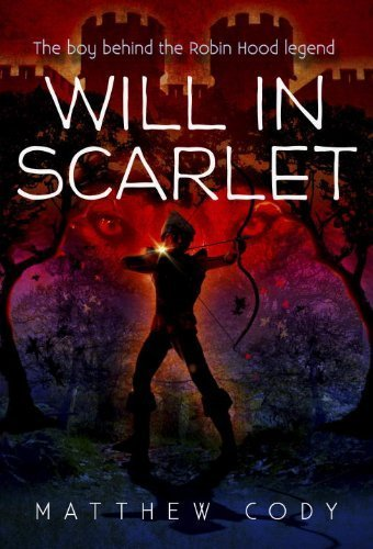 Will in Scarlet by Matthew Cody (2014-08-26)