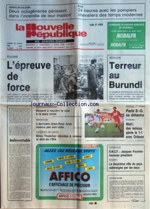 NOUVELLE REPUBLIQUE (LA) [No 13344] du 22/08/1988 - POLOGNE / L'EPREUVE DE FORCE - LECH WALESA - GENOCIDE / TERREUR AU BURUNDI - INDECROTTABLE PAR LANSKIN - NOUVELLE-CALEDONIE - ROCARD A ROUVERT LA VOIE A LA PAIX CIVILE - JEAN-PAUL ARON VAINCU PAR SON SIDA - L'ATTENTAT DE OMAGH / MME THATCHER DECIDEE A RELEVER LE DEFI DE L'IRA - JACQUES FOURNIER NOUVEAU PRESIDENT DE LA SNCF - SOUDAN / UNE 2EME VILLE DU PAYS SUBMERGEE PAR LES EAUX - LES SPORTS - 2 OCTOGENAIRE PERISSENT DANS L'INCENDIE DE LEUR MA