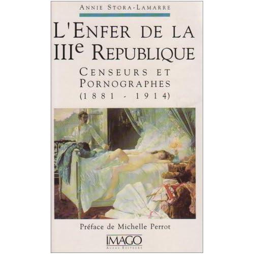 L'enfer de la IIIe République - censeurs et pornographes.