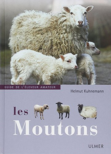 Moutons : Guide de l'éleveur amateur