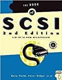 Book of SCSI 2/E: I/O for the New Millennium