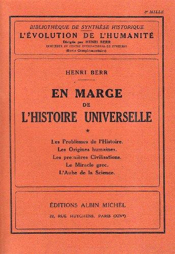En marge de l'histoire universelle - les problèmes de l'histoire - les origines humaines - les premières civilisations - le miracle grec - l'aube de la science par Berr Henri