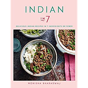 Indian in 7: Delicious Indian recipes in 7 ingredients or fewer 4