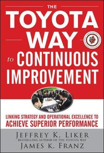 the-toyota-way-to-continuous-improvement-linking-strategy-and-operational-excellence-to-achieve-supe