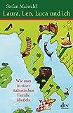 Laura, Leo, Luca und ich: Wie man in einer italienischen Familie überlebt