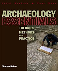Archaeology Essentials: Theories, Methods and Practice (Abridged Edition) by Paul Bahn (2007-03-17)