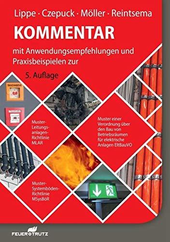 Kommentar zur Muster-Leitungsanlagen-Richtlinie (MLAR): Anwendungsempfehlungen und Praxisbeispiele zu MLAR, MSysBör und EltBauVO