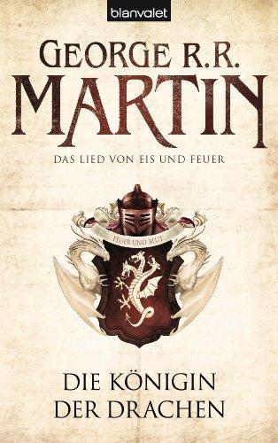 Die Königin der Drachen (Das Lied von Eis und Feuer, Band 6) por George R.R. Martin
