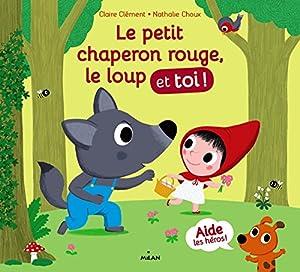 """Afficher """"Le Petit Chaperon rouge, le loup et toi !"""""""