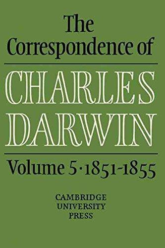 [The Correspondence of Charles Darwin: Volume 5, 1851-1855: 1851-55 v. 5] (By: Charles Darwin) [published: November, 2009]