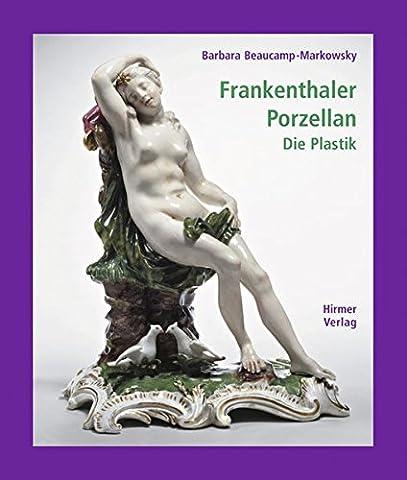 Frankenthaler Porzellan. Die Plastik, Band II, 1