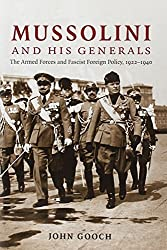 Mussolini and his Generals: The Armed Forces and Fascist Foreign Policy, 1922-1940 (Cambridge Military Histories) by John Gooch (2007-12-24)