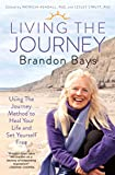 Image de Living The Journey: Using The Journey Method to Heal Your Life and Set Yourself Free (English Edition)