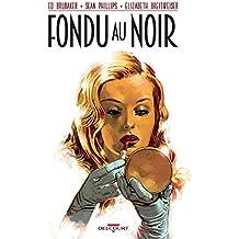 Fondu au noir (French Edition)
