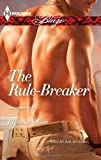 The Rule-Breaker (Harlequin Blaze)