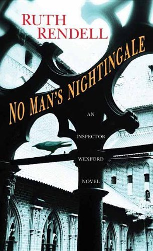 No Man's Nightingale (Chief Inspector Wexford Mysteries (Hardcover)) by Ruth Rendell (2014-01-06)