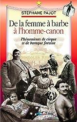 De la Femme à barbe à l'homme-canon: Phénomènes de cirque et de baraque foraine