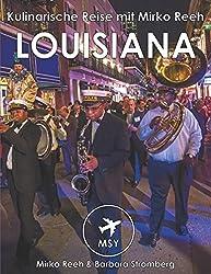 Louisiana - Kulinarische Reise mit Mirko Reeh: New Orleans - Big Easy, Gumbo und der Soul
