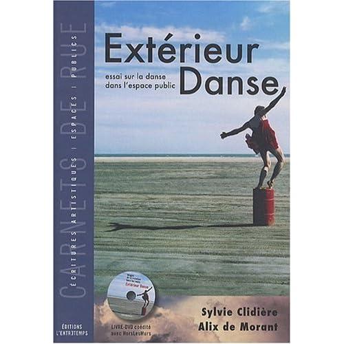 Extérieur Danse: Essai sur la danse dans l'espace public - Carnets de rue