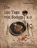 Die 120 Tage von Sodom 2.0: Neu übersetzt von Curt Moreck. Mit einer Einleitung von Lydia Benecke. (Edition Gothiclassics)