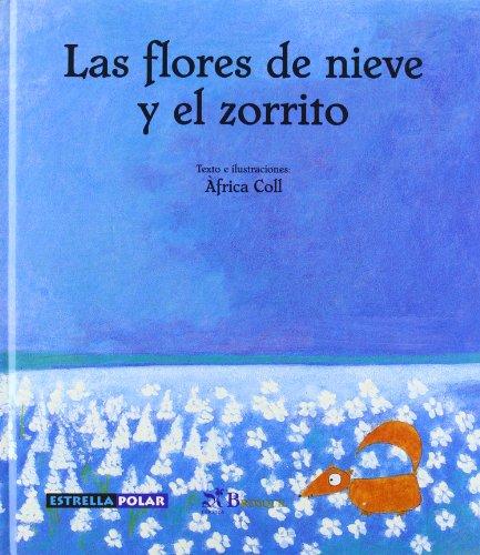 Las flores de nieve y el zorrito/ The Snow Flowers And The Little Fox Cover Image