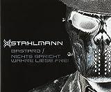 Stahlmann: Bastard/Nichts Spricht Wahre Liebe Frei (Audio CD)