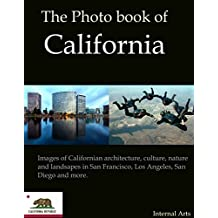 The Photo Book of California. Images of Californian architecture, culture, nature and landscapes in San Francisco, Los Angeles, San Diego and more. (Photo Books 37) (English Edition)