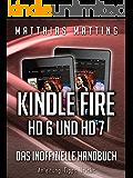 Kindle Fire HD 6 und HD 7 (2014) - das inoffizielle Handbuch. Anleitung, Tipps, Tricks