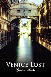 Venice Lost by Gordon Snider (2011-08-02)