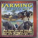 Farming - The Old Way (A Nostalgic Look at Farming) [DVD]