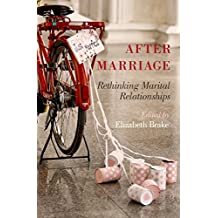 After Marriage: Rethinking Marital Relationships (English Edition)