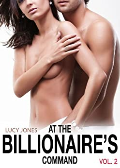 At the Billionaire's Command- Vol. 2 by [Jones, Lucy]