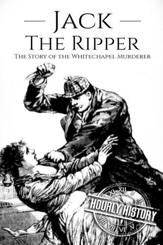 Jack the Ripper: The Story of the Whitechapel Murderer