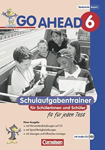 Go Ahead 6. Jahrgangsstufe. Schulaufgabentrainer mit CD. Ausgabe für sechsstufige Realschulen in Bayern. Neubearbeitung
