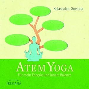 Atem-Yoga: Für mehr Energie und innere Balance