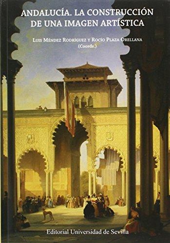 Andalucia, la construcción de una imagen artística (Arte)