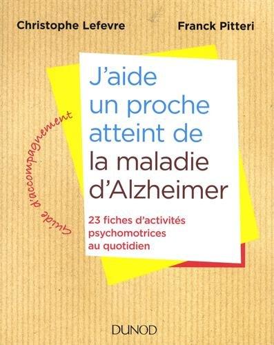 J'aide un proche atteint de la maladie d'Alzheimer : 23 fiches d'activités psychomotrices au quotidien