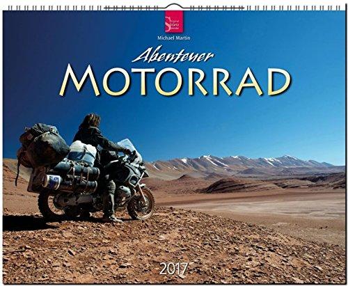 Preisvergleich Produktbild ABENTEUER MOTORRAD mit Michael Martin - Original Stürtz-Kalender 2017 - Großformat-Kalender 60 x 48 cm