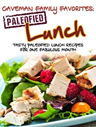 Tasty Paleofied Lunch Recipes For One Fabulous Month (Family Paleo Diet Recipes, Caveman Family Favorite Book 2) (English Edition)