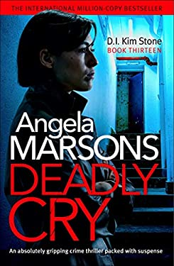 Deadly Cry: An absolutely gripping crime thriller packed with suspense (Detective Kim Stone Crime Thriller Book 13) (English Edition)
