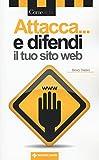 Attacca... e difendi il tuo sito web