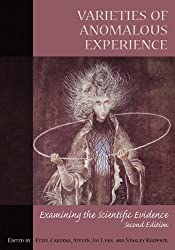 Varieties of Anomalous Experience: Examining the Scientific Evidence (Dissociation, Trauma, Memory, and Hypnosis) (2013-08-13)