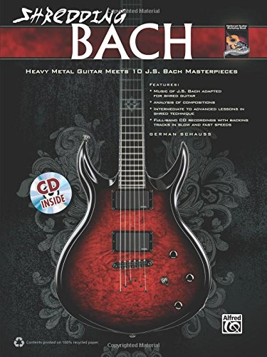 Shredding Bach - Gitarre: Heavy Metal Guitar Meets 10 J.S. Bach Masterpieces (National Guitar Workshop)