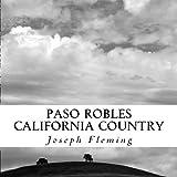 Paso Robles California Country: Original Fine Art Photography by Joseph Fleming (2014-11-11)