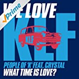 We Love KLF: What Time Is Love? (Feat. Crystal) - Single